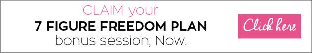 CLAIM your 7 Figure Freedom Plan