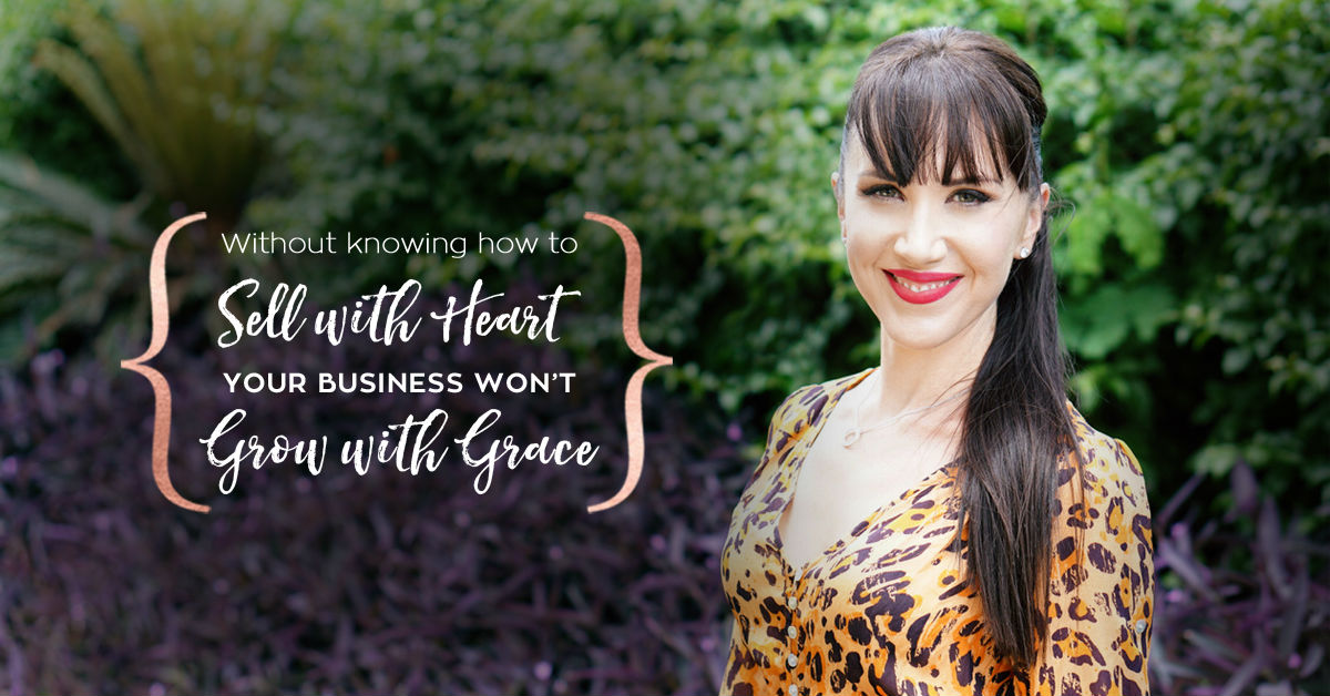 Ingrid Arna Without Knowing how to sell with heart your business won't grow with grace