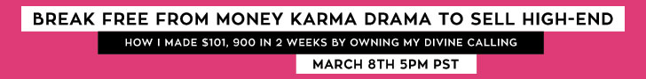 Break-Free from your Money Karma Drama to Sell High-End