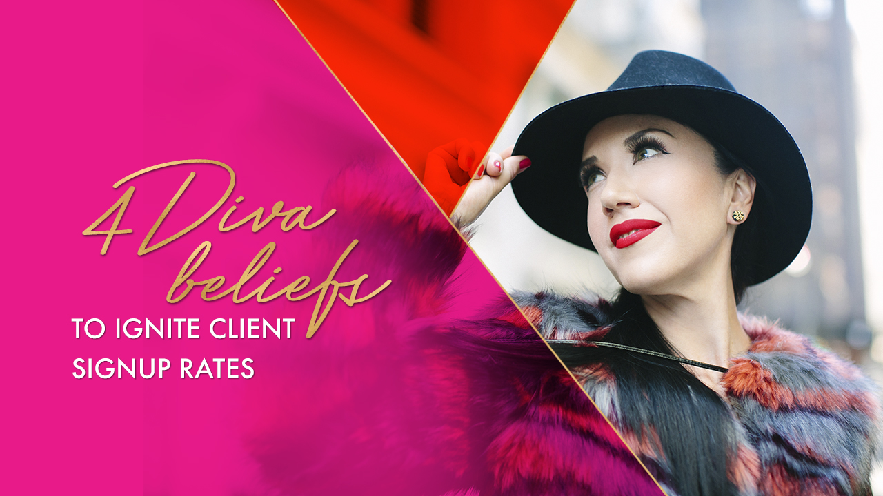 4 Diva Beliefs to ignite signup rates